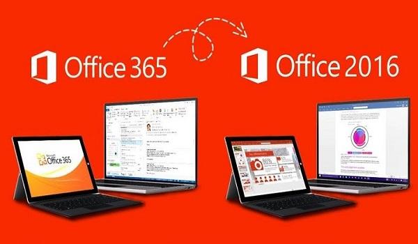 Tìm hiểu về sự khác nhau giữa Office 365 và Office 2016