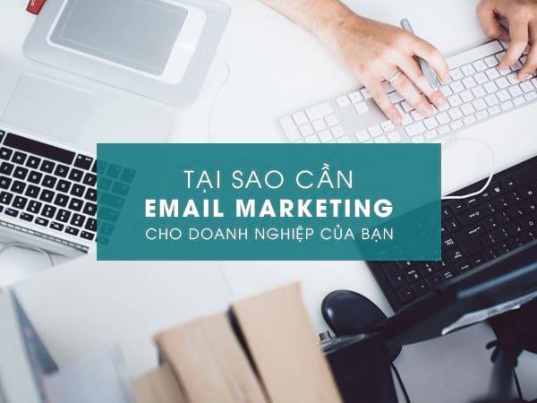 Tại Sao Doanh Nghiệp Cần Phải Sử Dụng Email Marketing?