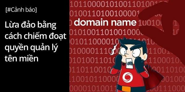 Cảnh báo lừa đảo bằng cách chiếm đoạt quyền quản lý tên miền!!!